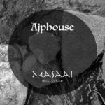 Ajphouse - Masaai (7c Recordings)