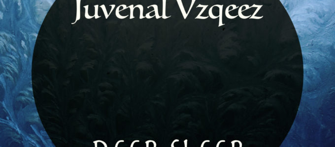 Juvenal Vzqeez - Deep Sleep (7c Recordings)