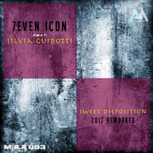 7even Icon feat. Silvia Guidotti - Sweet Disposition (2017 Reworked)