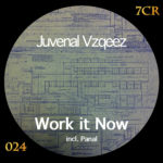Juvenal Vzqeez - Work it now (7c Recordings)
