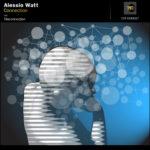 Alessio Watt - Connection (7c Recordings)